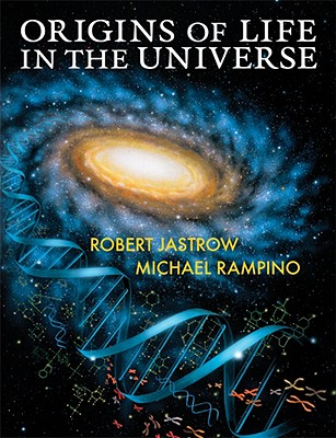 Origins Of Life In The Universe By Jastrow, Robert/ Rampino, Michael