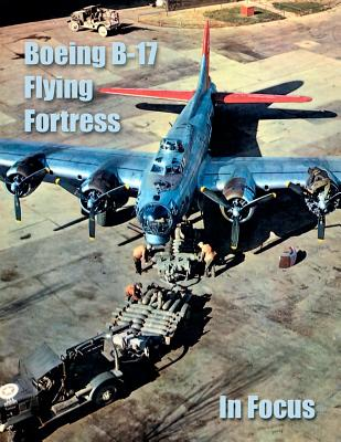 CreateSpace Boeing B-17 Flying Fortress in Focus by Merriam, Ray [Paperback] at Sears.com